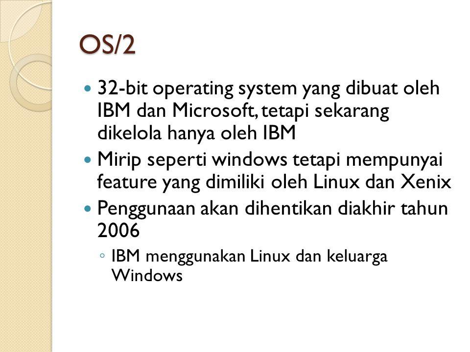 Windows NT Dibuat oleh Microsoft sebagai kelanjutan dari OS/2 versi mereka Versi dari keluarga Windows NT: ◦ Windows NT 3.51 ◦ Windows 2000 (NT 5.0)  Windows 2000 Professional (workstation version)  Windows 2000 Server  Windows 2000 Advanced Server  Windows 2000 Datacenter Server ◦ Windows Server 2003 ◦ Windows server 2008 ◦ Windows Server 2012 ◦ Windows XP, Vista, 7, 8