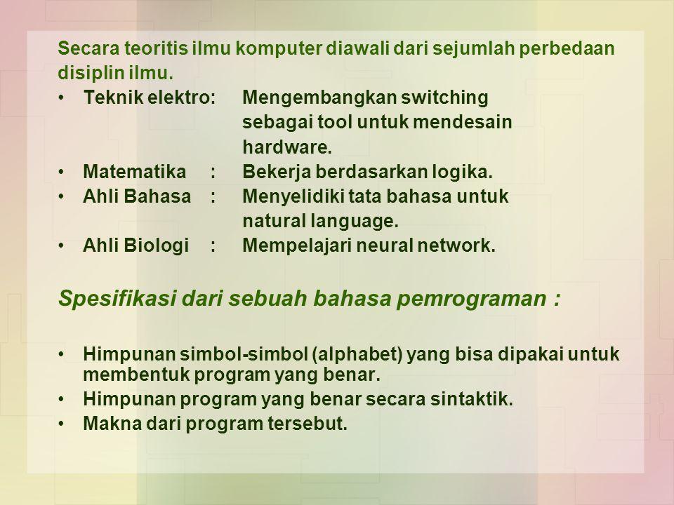 Secara teoritis ilmu komputer diawali dari sejumlah perbedaan disiplin ilmu.