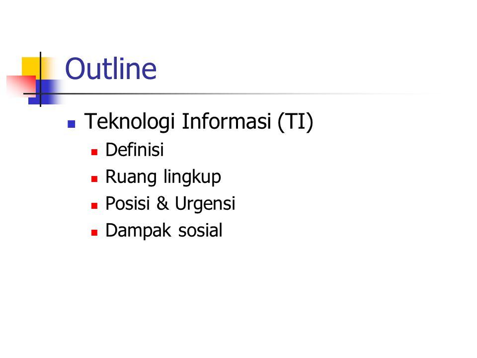 Definisi Haag & Keen (1996) : Teknologi Informasi adl seperangkat alat yg membantu anda dlm bekerja dg informasi dan melakukan tugas-tugas yang berhubungan dg pemrosesan informasi.