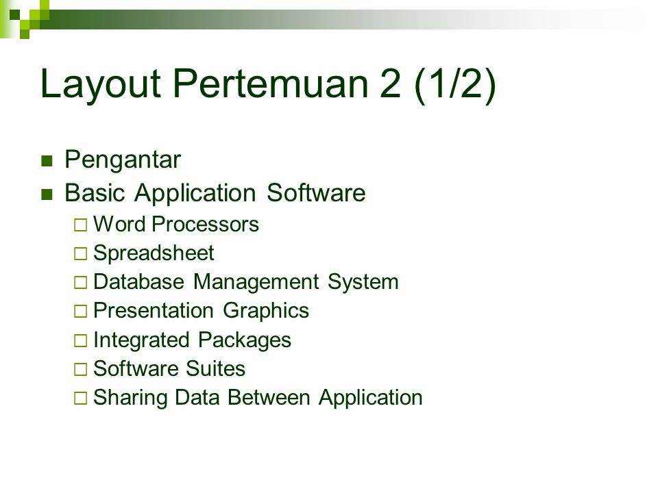 Layout Pertemuan 2 (2/2) Specialized Application Software  Graphics  Audio and Video  Multimedia  Web Authoring  Emerging Application