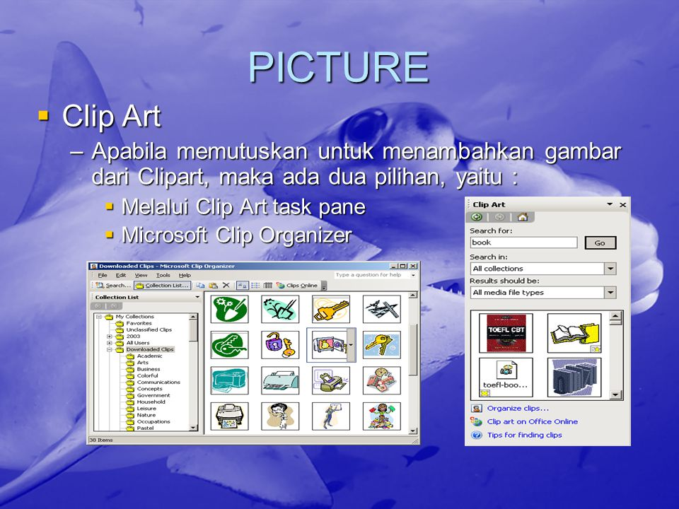PICTURE  Untuk menambahkan picture kedalam dokumen melalui: –Menu Insert  Picture –Drawing Toolbar –Picture Toolbar Insert Picture Color Contrast Brigthness Reset Picture Crop Rotate Line Style Text Wrapping Format Picture Transparent Color