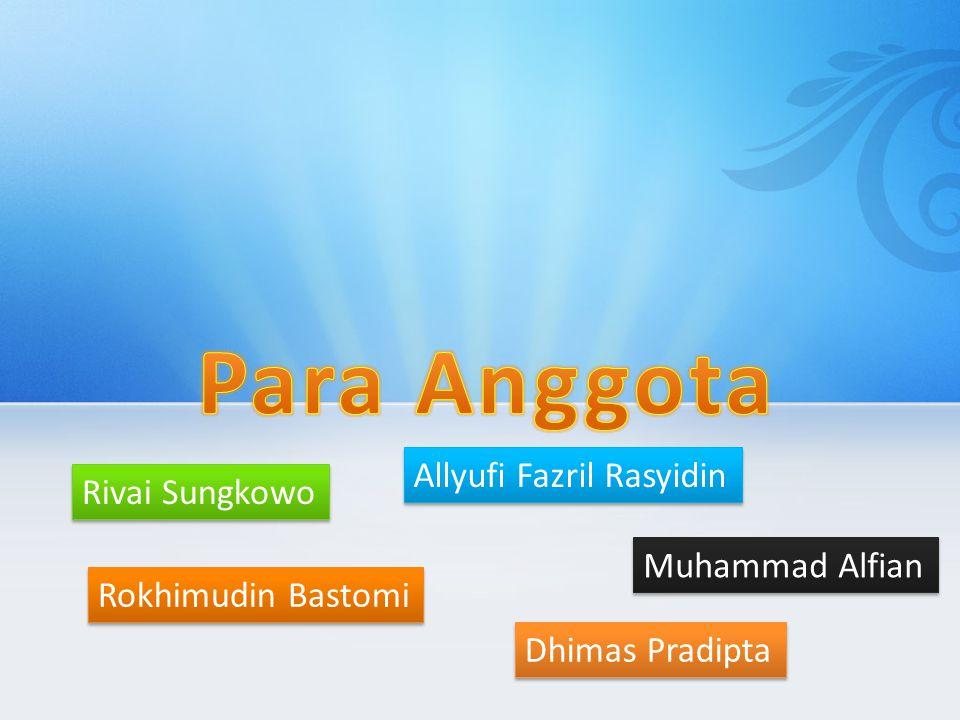 Rivai Sungkowo Allyufi Fazril Rasyidin Dhimas Pradipta Muhammad Alfian Rokhimudin Bastomi