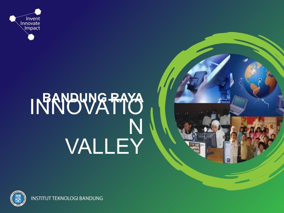 BANDUNG RAYA INNOVATIO N VALLEY