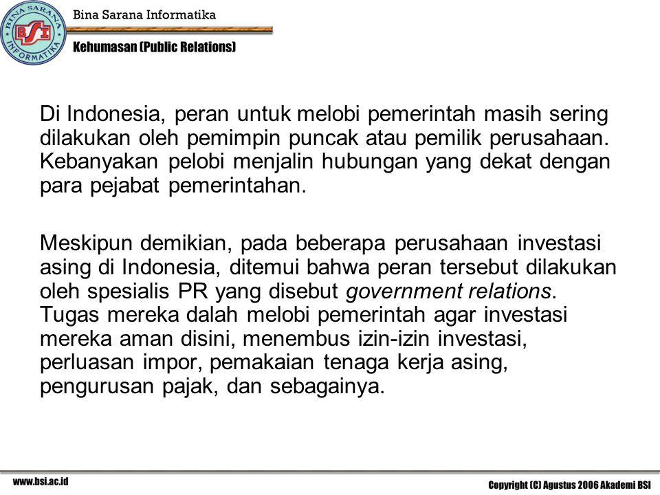 Di Indonesia, peran untuk melobi pemerintah masih sering dilakukan oleh pemimpin puncak atau pemilik perusahaan.