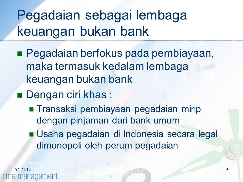02-20105 Pegadaian sebagai lembaga keuangan bukan bank Pegadaian berfokus pada pembiayaan, maka termasuk kedalam lembaga keuangan bukan bank Dengan ci