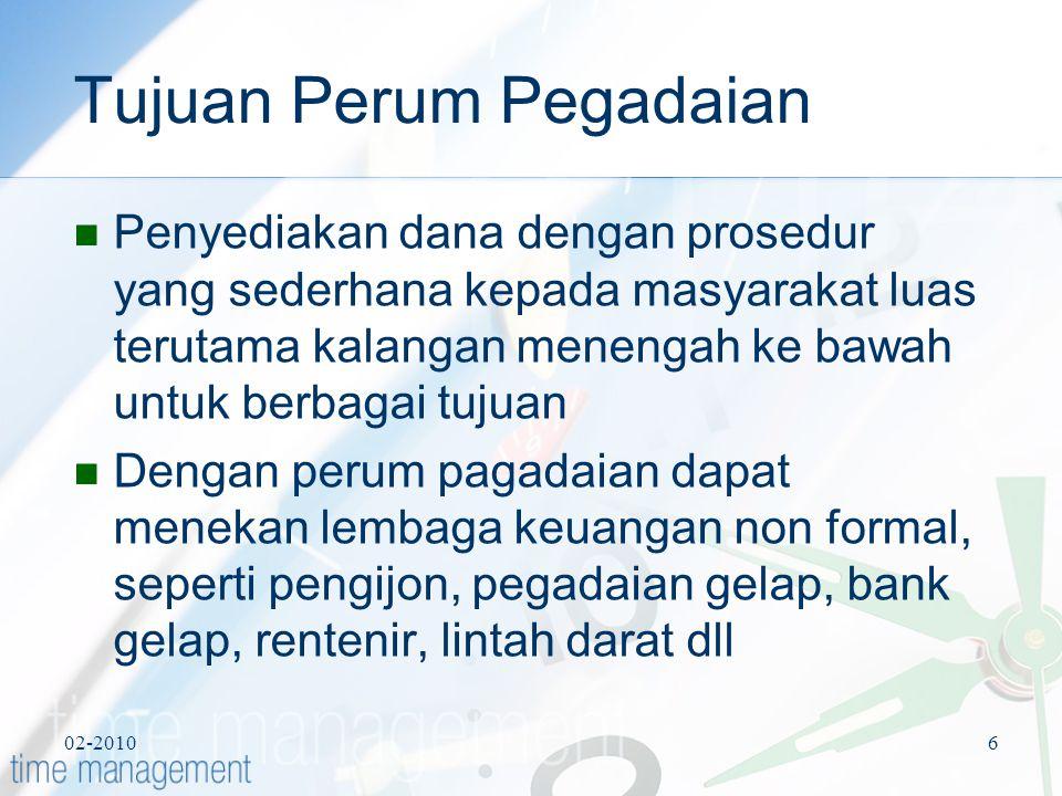02-20106 Tujuan Perum Pegadaian Penyediakan dana dengan prosedur yang sederhana kepada masyarakat luas terutama kalangan menengah ke bawah untuk berba