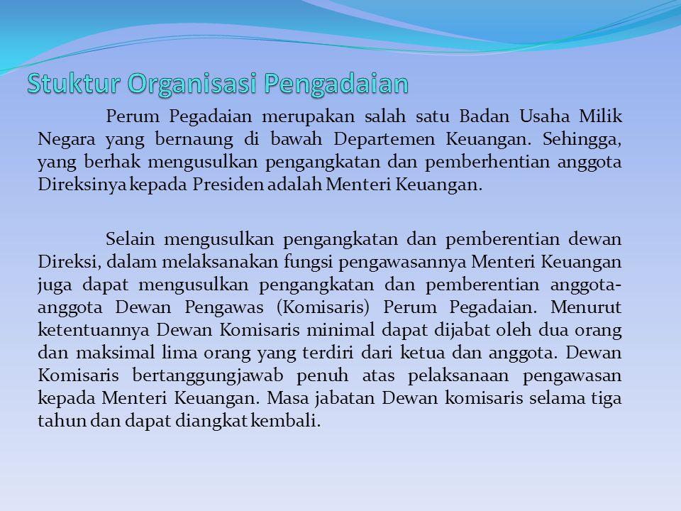 Perum Pegadaian merupakan salah satu Badan Usaha Milik Negara yang bernaung di bawah Departemen Keuangan.