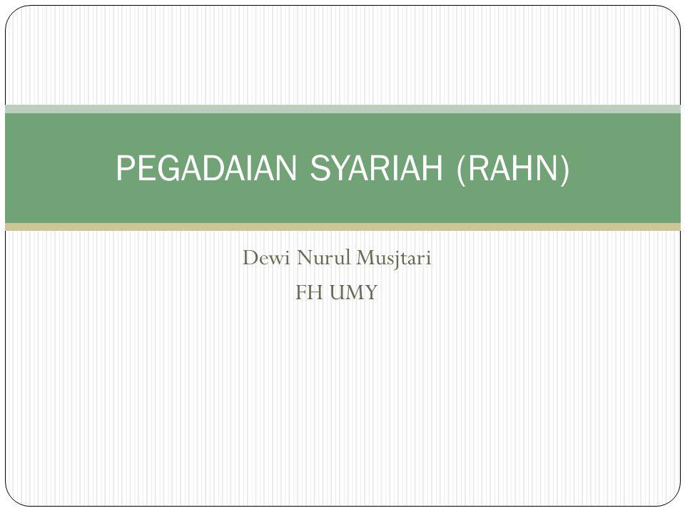 Dewi Nurul Musjtari FH UMY PEGADAIAN SYARIAH (RAHN)