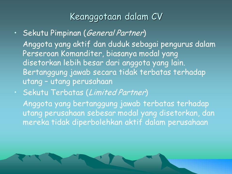 Keanggotaan dalam CV Sekutu Pimpinan (General Partner) Anggota yang aktif dan duduk sebagai pengurus dalam Perseroan Komanditer, biasanya modal yang d