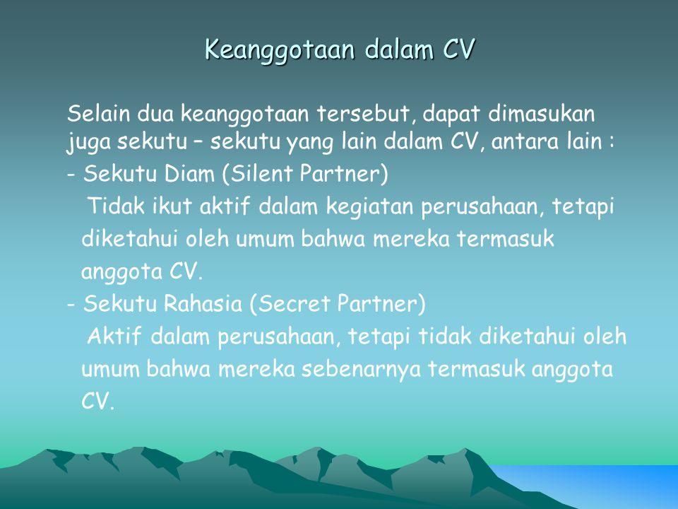 Keanggotaan dalam CV Selain dua keanggotaan tersebut, dapat dimasukan juga sekutu – sekutu yang lain dalam CV, antara lain : - Sekutu Diam (Silent Par