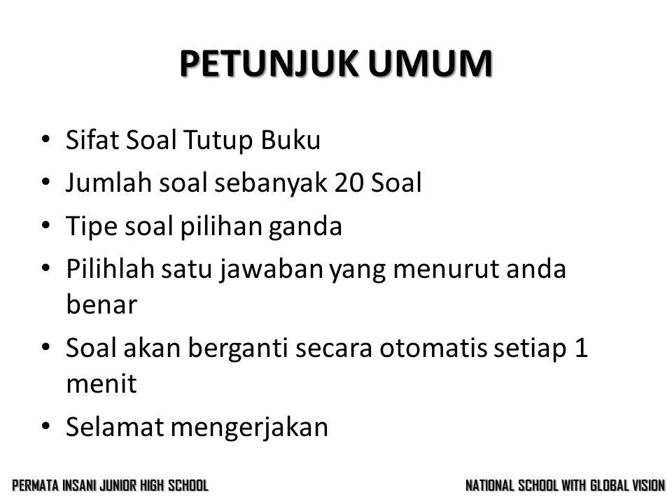 LATIHAN SOAL TIK Ujian Tengah Semester 2 Permata Insani Junior High School Perum Villa Permata Blok. G1 Sindangsari Pasarkemis – Tangerang - Banten NA
