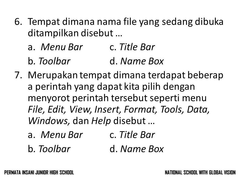 5.Di bawah ini adalah cara memulai Program Ms. Excel yang benar adalah … a. Klik Start > All Program > Microsoft Office > Microsoft Excel b. Klik Star