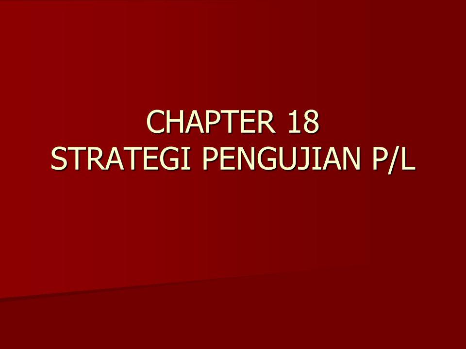 CHAPTER 18 STRATEGI PENGUJIAN P/L