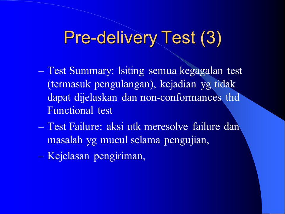 Site Acceptance Test Semua pengujian pada pre-delivery sudah dilakukan dan diterima.