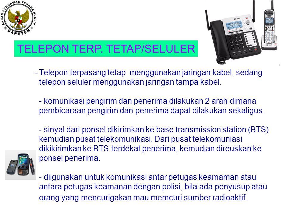 -Telepon terpasang tetap menggunakan jaringan kabel, sedang telepon seluler menggunakan jaringan tampa kabel. - komunikasi pengirim dan penerima dilak