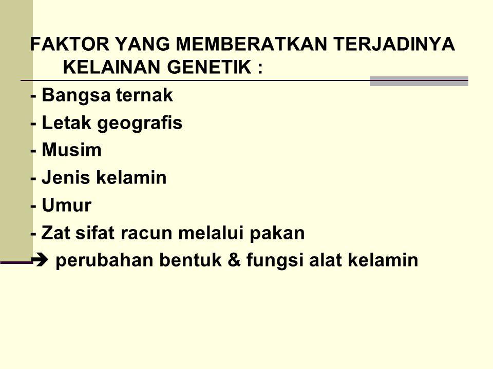 Faktor non genetik  kelainan anatomi = TERATOGEN Seperti pemberian obat berulang-ulang / bunting - Ampicillin - Chloramphenicol - Talidomid - Obat cacing : Mebendazol Embrio 1-14 hari : resisten bahan teratogen ttp.