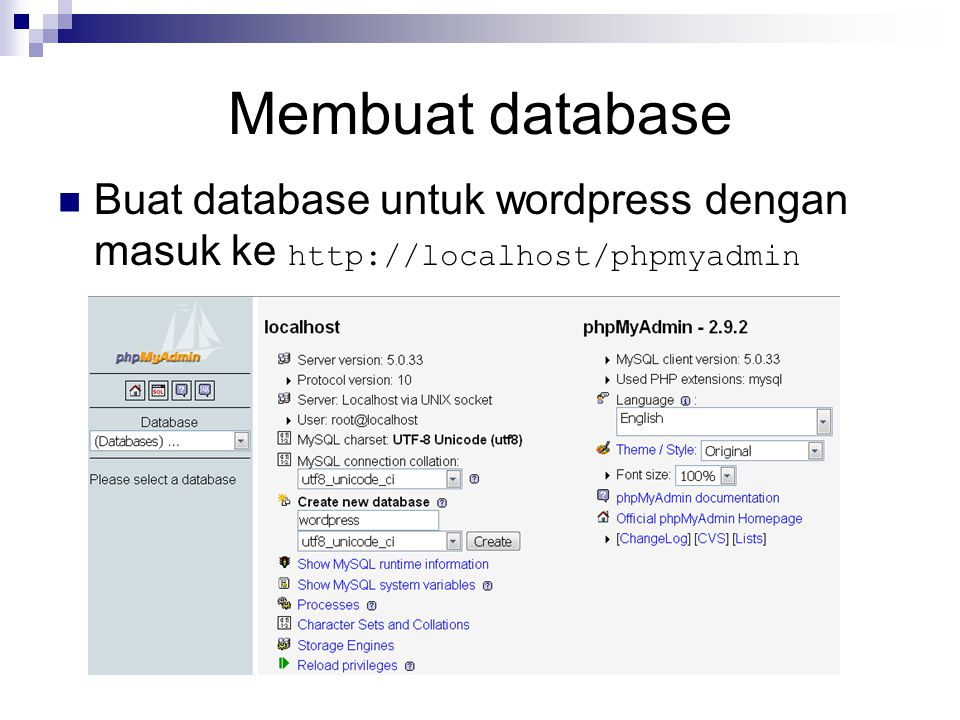 Membuat database Buat database untuk wordpress dengan masuk ke http://localhost/phpmyadmin