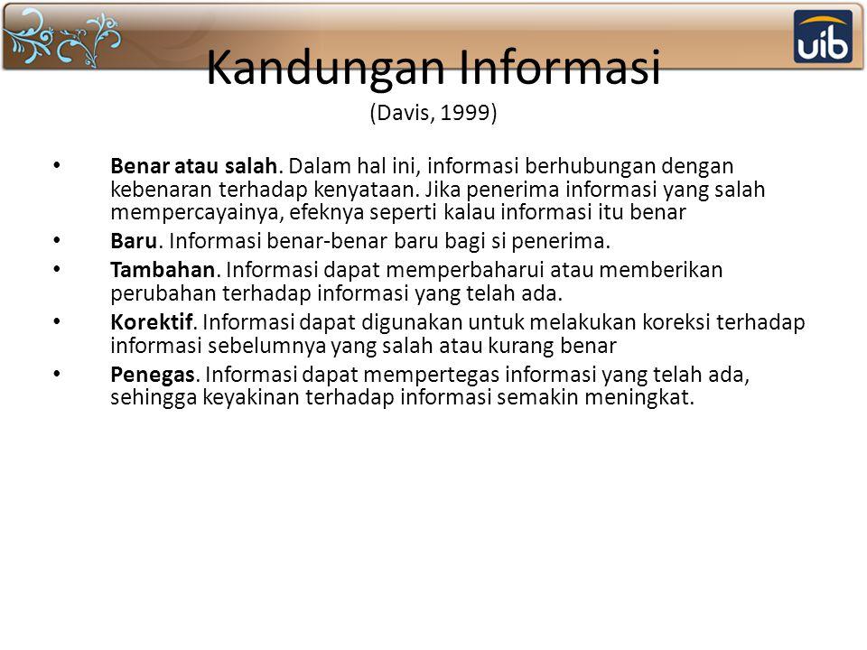 Kandungan Informasi (Davis, 1999) Benar atau salah.