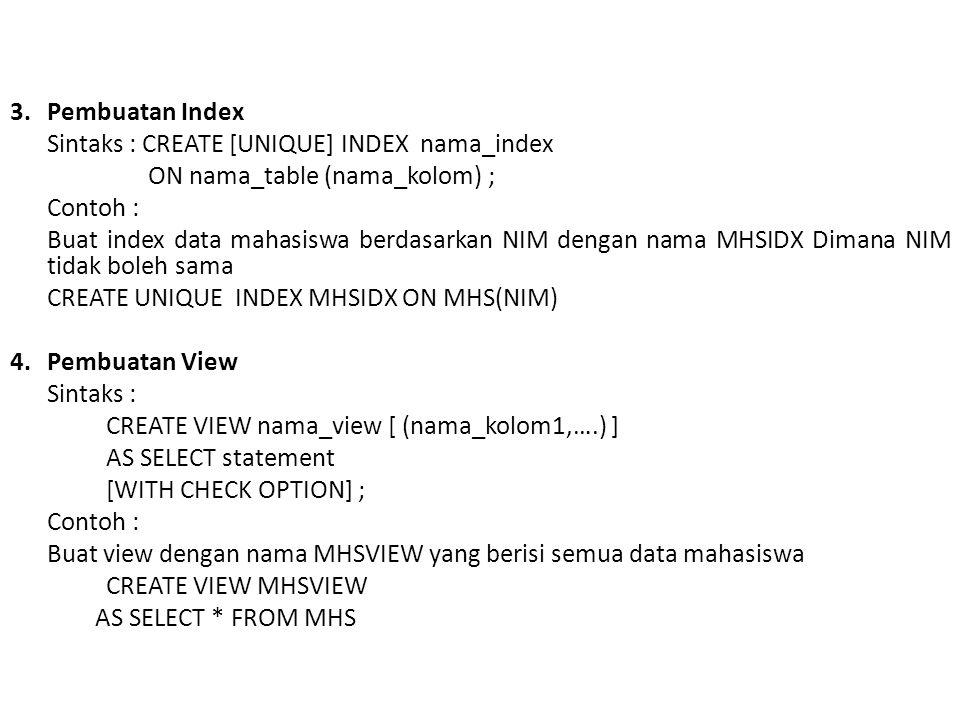 B.DROP (MENGHAPUS) 1. Menghapus Database Sintaks : DROP DATABASE nama_db ; 2.