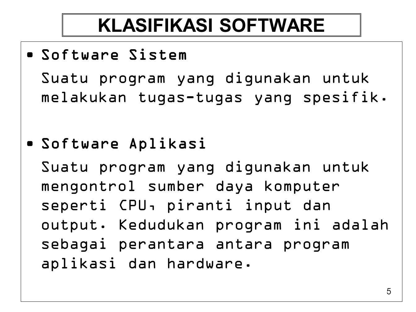 6 Software Sistem Sistem Operasi berfungsi untuk mengendalikan sistem komputer.