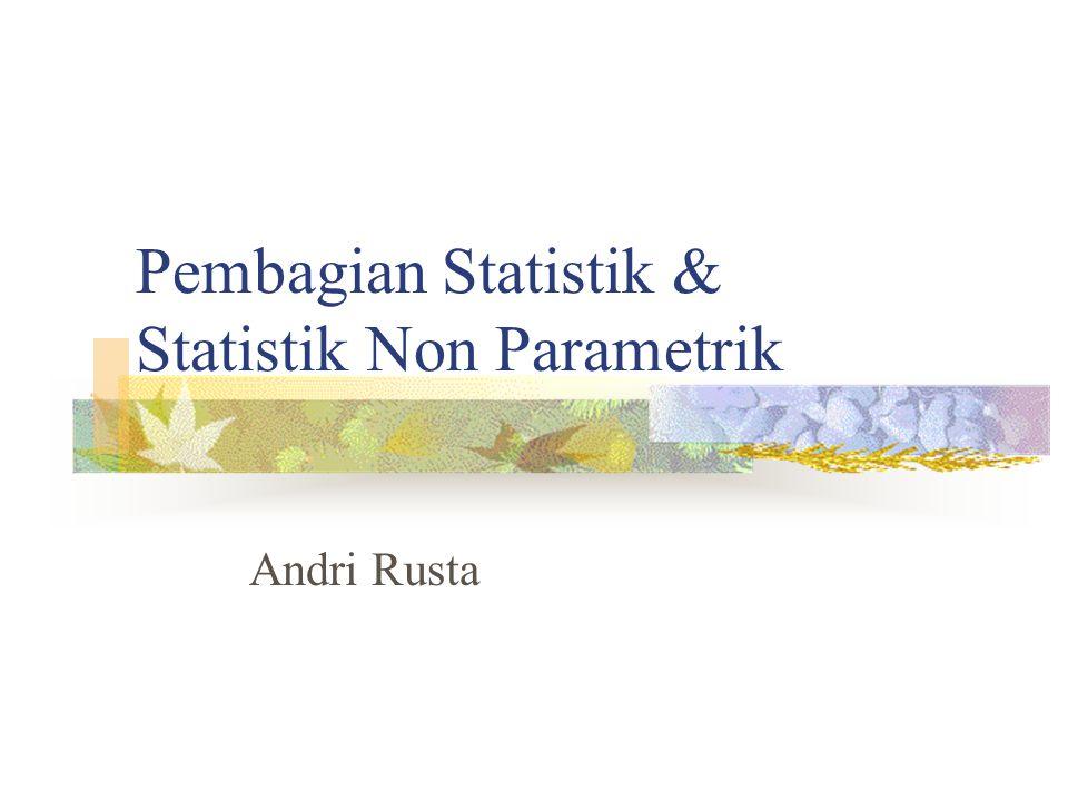 Pembagian Statistik & Statistik Non Parametrik Andri Rusta