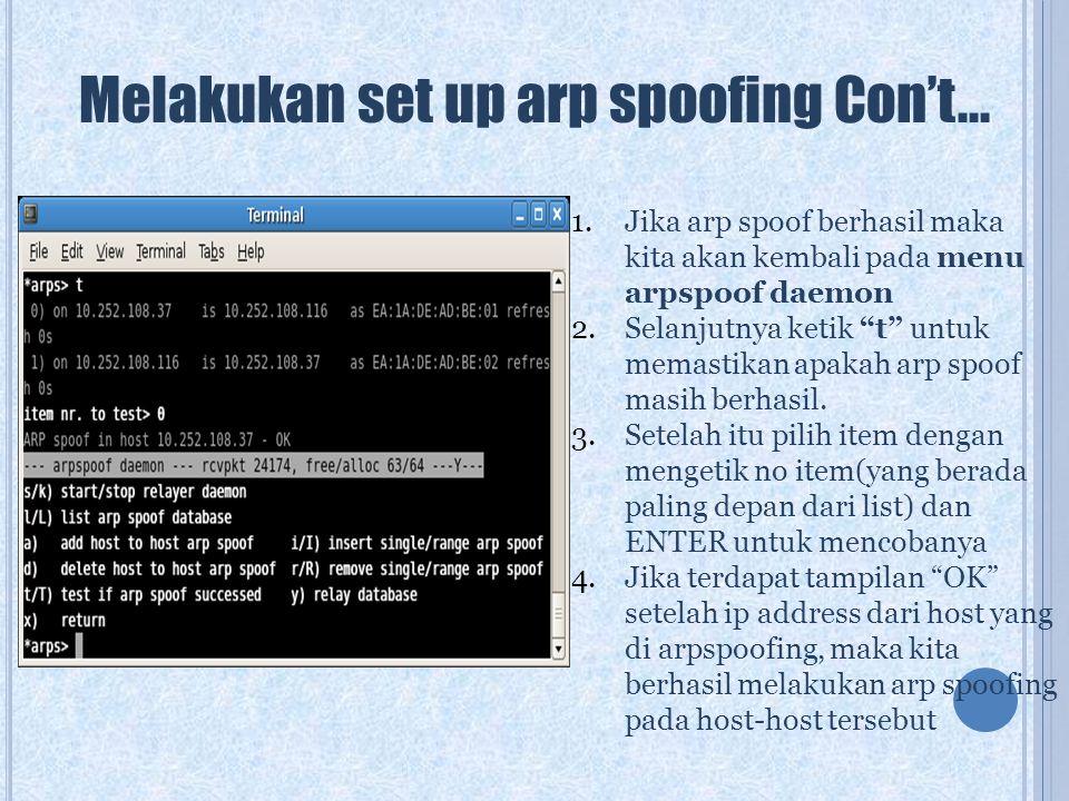 """Melakukan set up arp spoofing Con't... 1.Jika arp spoof berhasil maka kita akan kembali pada menu arpspoof daemon 2.Selanjutnya ketik """"t"""" untuk memast"""