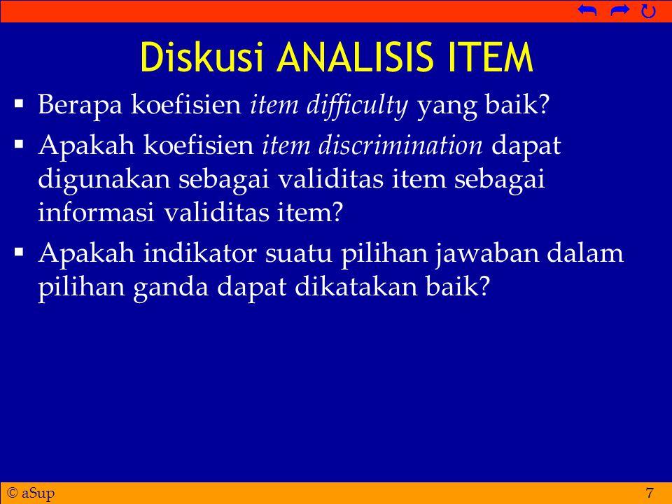 © aSup   Diskusi ANALISIS ITEM  Berapa koefisien item difficulty yang baik.