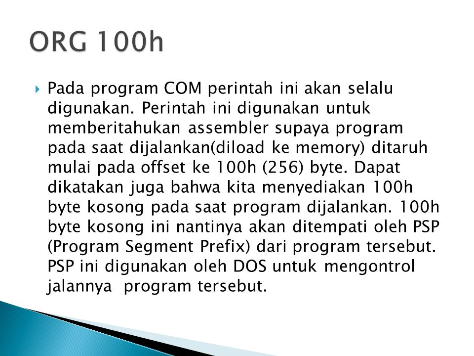  Pada program COM perintah ini akan selalu digunakan.