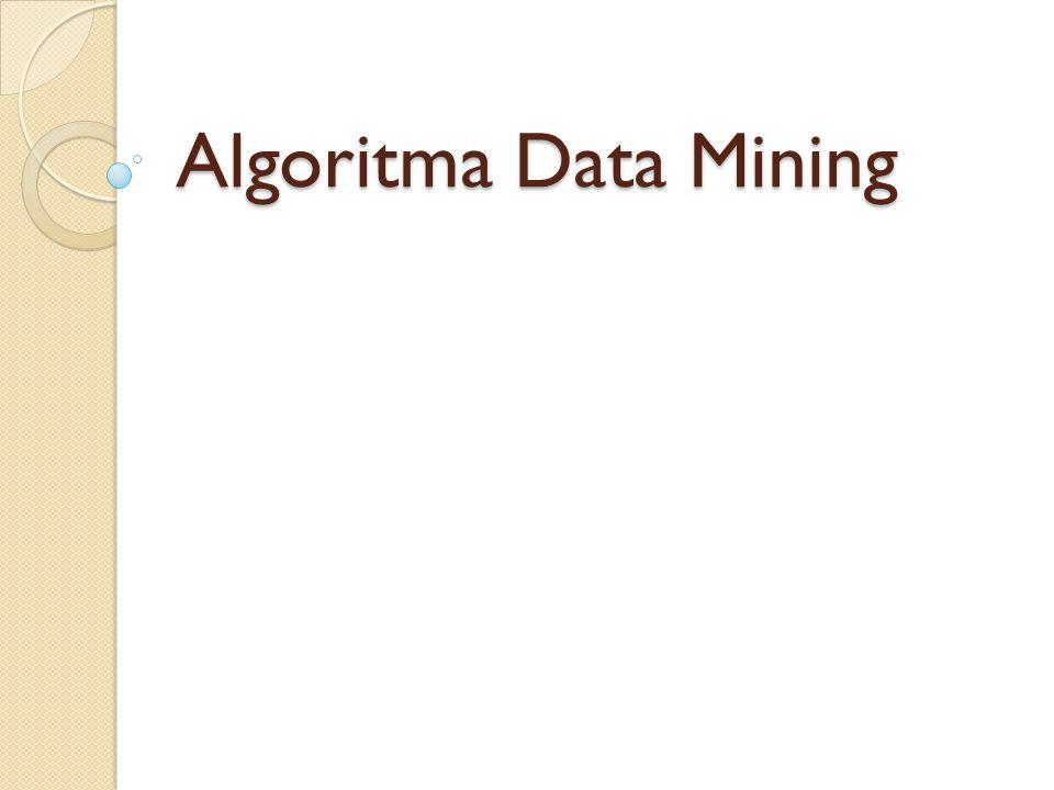 Algoritma Estimasi Algoritma estimasi mirip dengan algoritma klasifikasi, tapi variabel target adalah berupa bilangan numerik (kontinyu) dan bukan kategorikal (nominal atau diskrit) Estimasi nilai dari variable target ditentukan berdasarkan nilai dari variabel prediktor (atribut) Algoritma estimasi yang biasa digunakan adalah: Linear Regression, Neural Network, Support Vector Machine