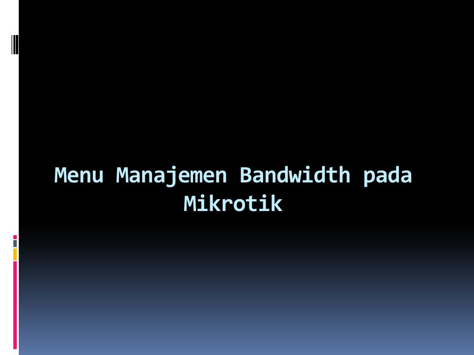 Setelah itu barulah kita dapat mengkonfiguarsi bandwidth limiter pada setiap user.