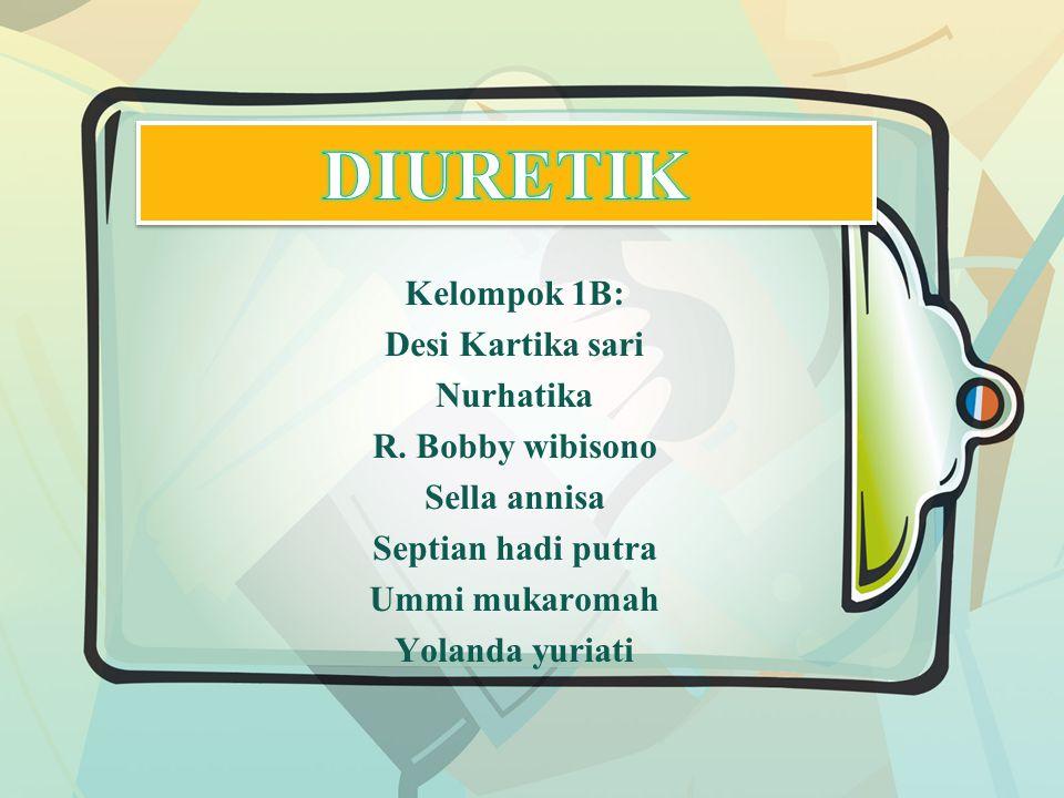 Kelompok 1B: Desi Kartika sari Nurhatika R. Bobby wibisono Sella annisa Septian hadi putra Ummi mukaromah Yolanda yuriati