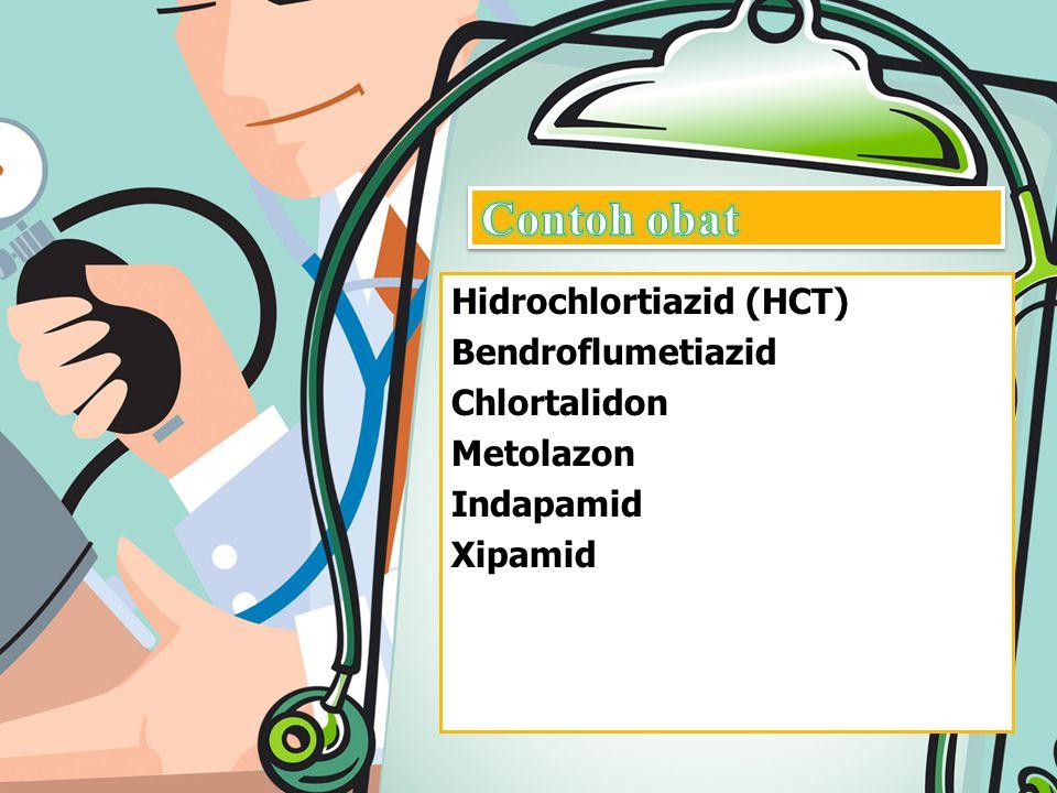 Hidrochlortiazid (HCT) Bendroflumetiazid Chlortalidon Metolazon Indapamid Xipamid