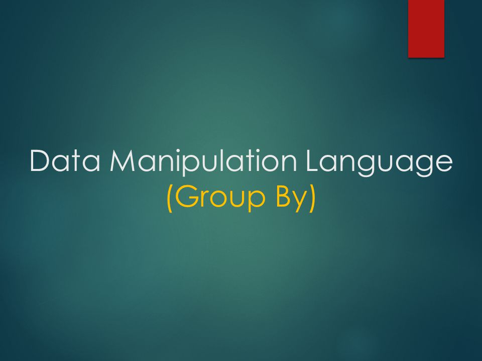 Data Manipulation Language (Group By)