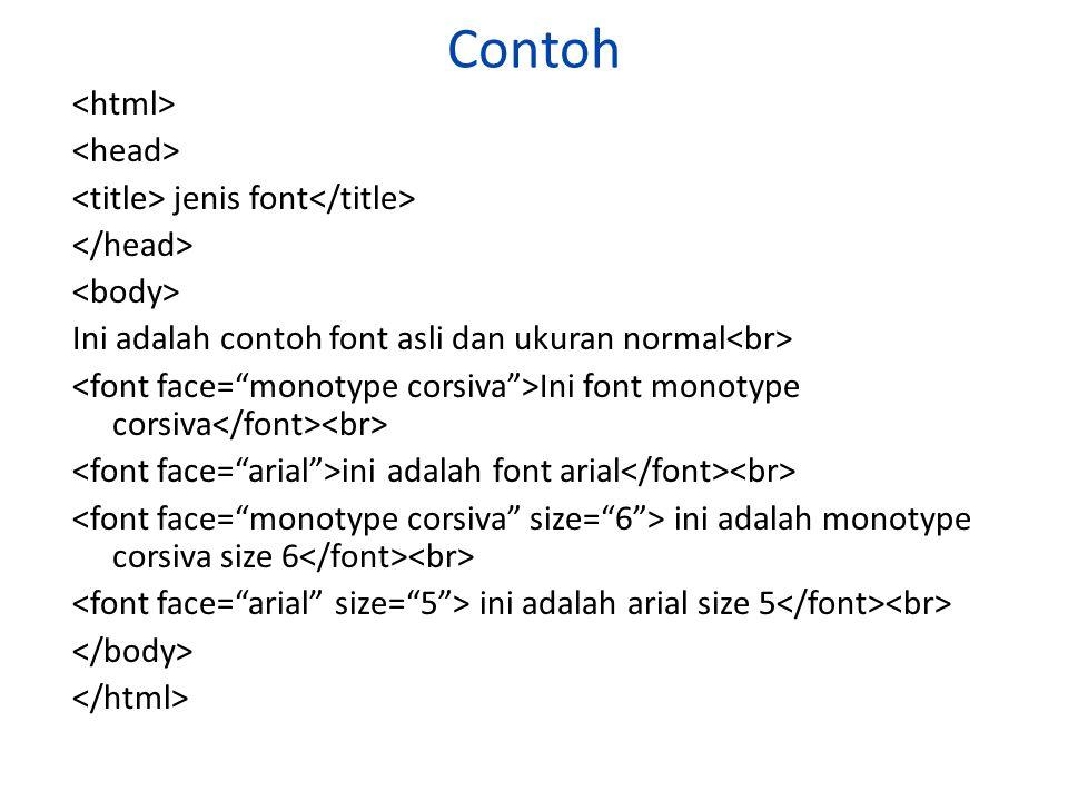 Contoh jenis font Ini adalah contoh font asli dan ukuran normal Ini font monotype corsiva ini adalah font arial ini adalah monotype corsiva size 6 ini