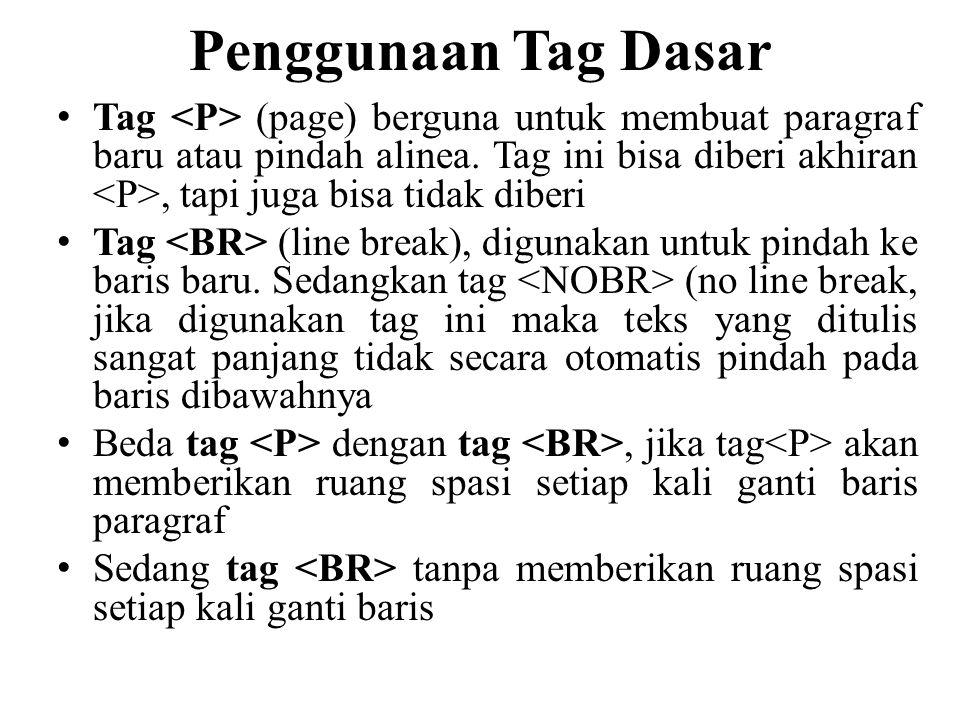 Penggunaan Tag Dasar Tag (page) berguna untuk membuat paragraf baru atau pindah alinea. Tag ini bisa diberi akhiran, tapi juga bisa tidak diberi Tag (