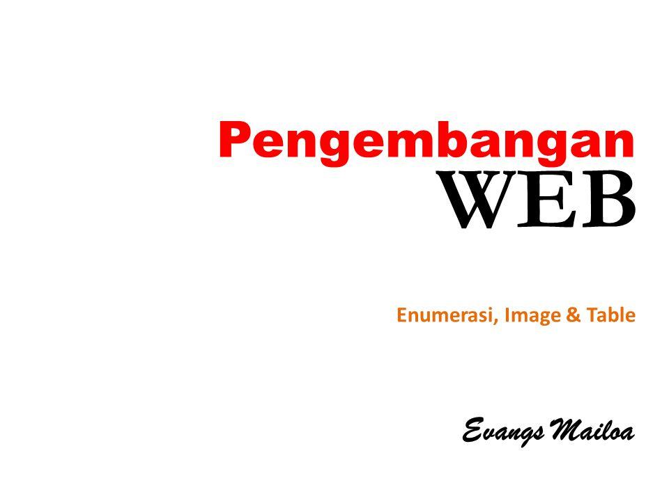 Pengembangan Evangs Mailoa Enumerasi, Image & Table WEB