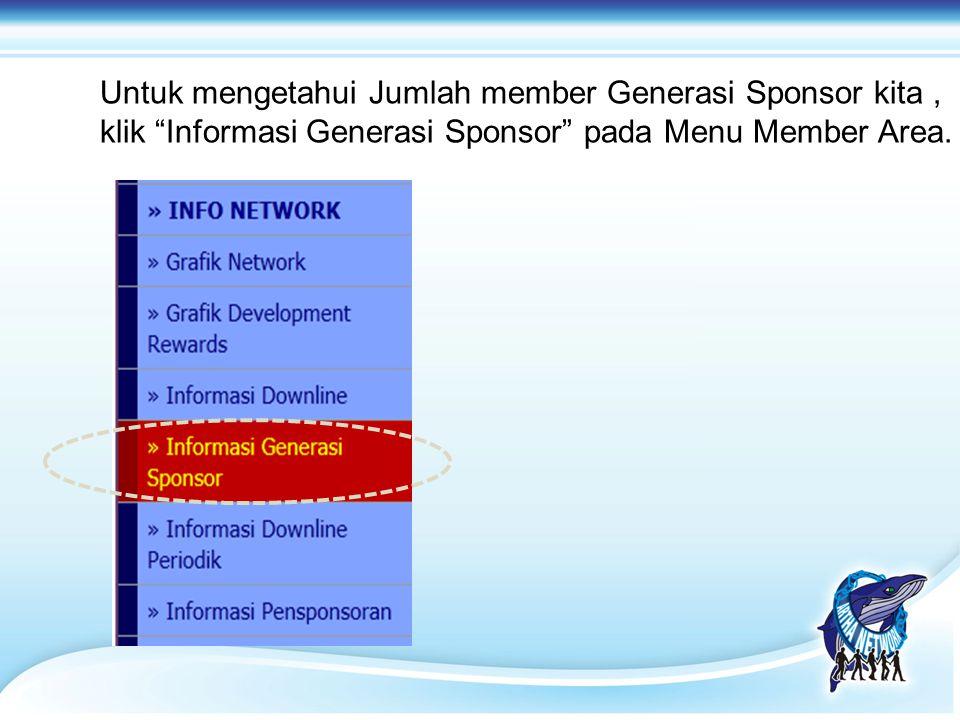 """Untuk mengetahui Jumlah member Generasi Sponsor kita, klik """"Informasi Generasi Sponsor"""" pada Menu Member Area."""