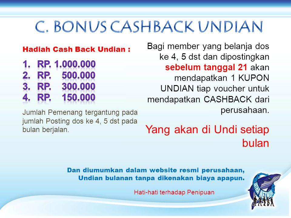 Bagi member yang belanja dos ke 4, 5 dst dan dipostingkan sebelum tanggal 21 akan mendapatkan 1 KUPON UNDIAN tiap voucher untuk mendapatkan CASHBACK d