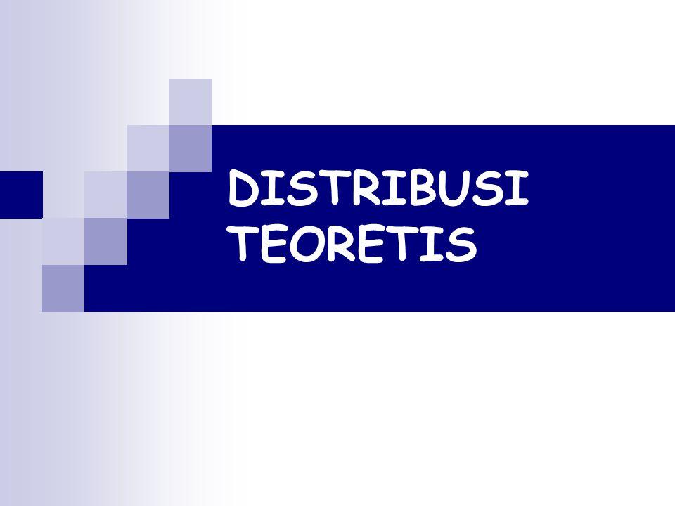 DISTRIBUSI TEORETIS