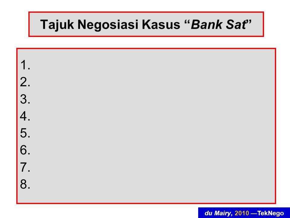 du Mairy, 2010 —TekNego Tajuk Negosiasi Kasus Bank Sat 1. 2. 3. 4. 5. 6. 7. 8.