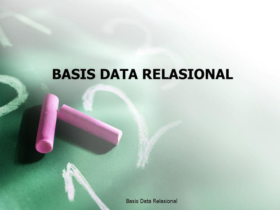 Pengertian Basis Data Relasional Basis Data relasional menggunakan tabel dua dimensi yang terdiri atas baris dan kolom untuk memberi gambaran sebuah berkas data.