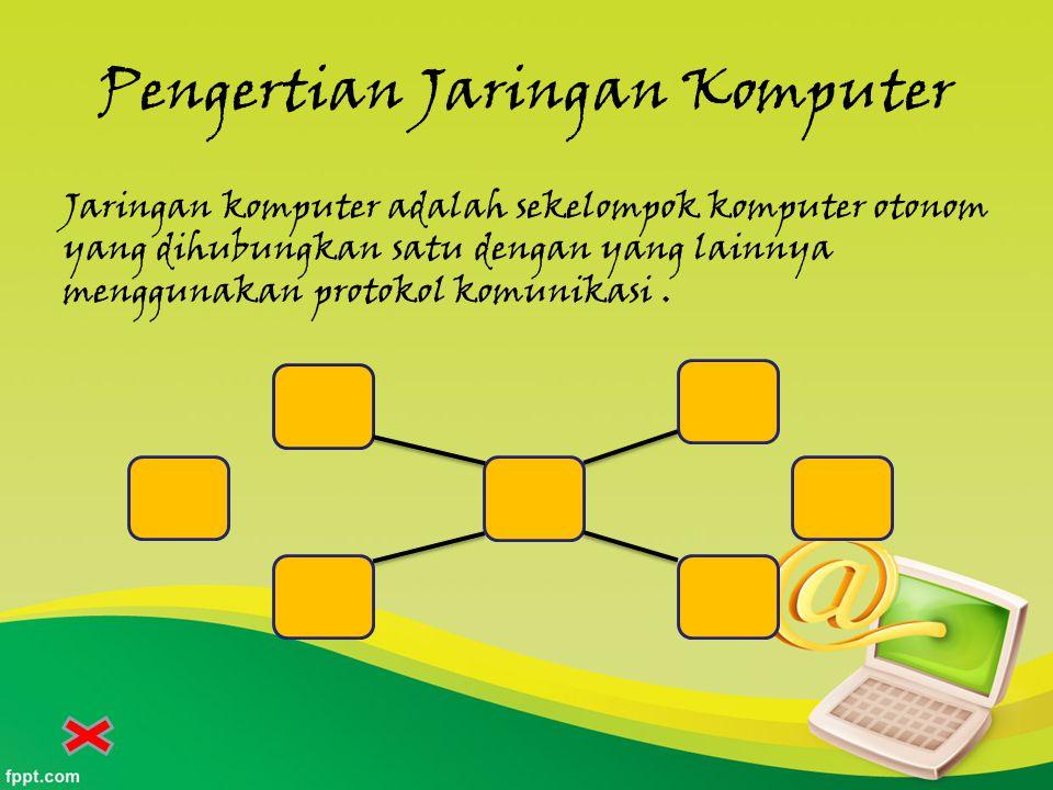 Pengertian Jaringan Komputer Jaringan komputer adalah sekelompok komputer otonom yang dihubungkan satu dengan yang lainnya menggunakan protokol komunikasi.