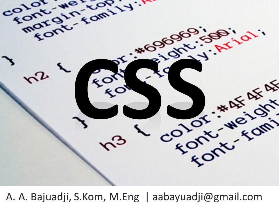 A. A. Bajuadji, S.Kom, M.Eng | aabayuadji@gmail.com