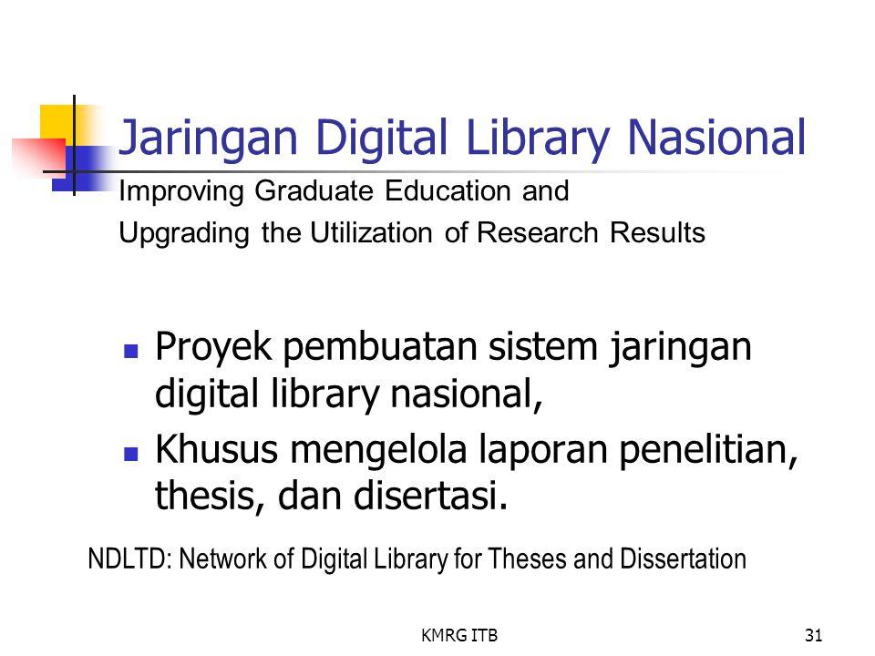 KMRG ITB31 Jaringan Digital Library Nasional Proyek pembuatan sistem jaringan digital library nasional, Khusus mengelola laporan penelitian, thesis, d