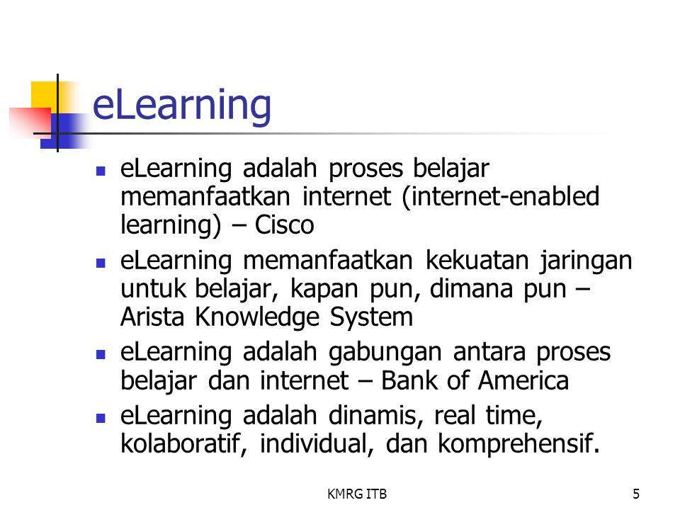 KMRG ITB5 eLearning eLearning adalah proses belajar memanfaatkan internet (internet-enabled learning) – Cisco eLearning memanfaatkan kekuatan jaringan