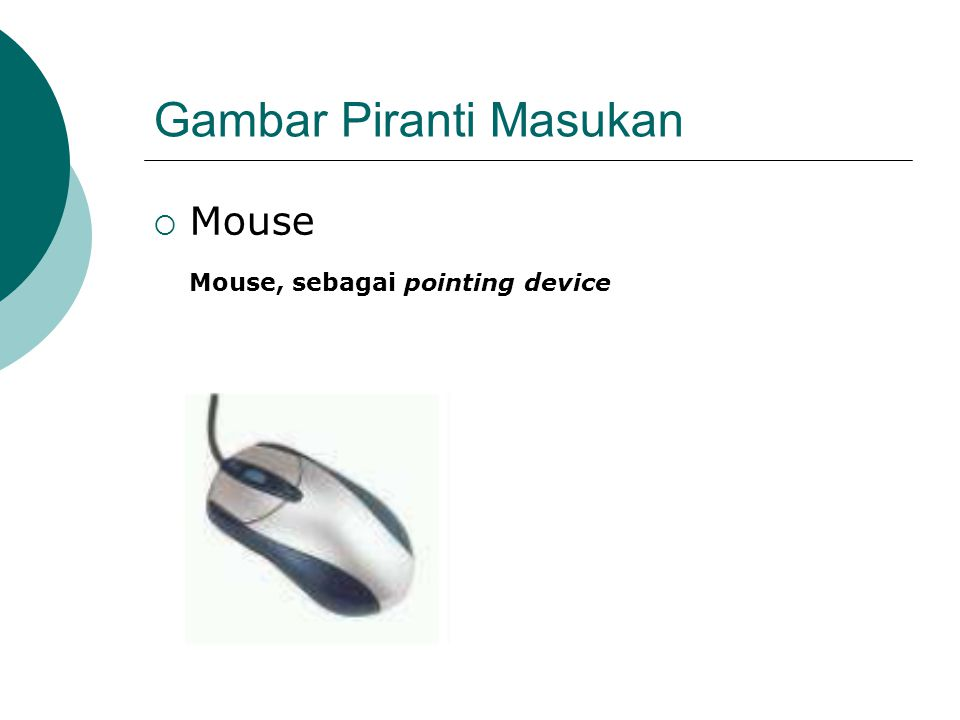 Gambar Piranti Masukan  Mouse Mouse, sebagai pointing device