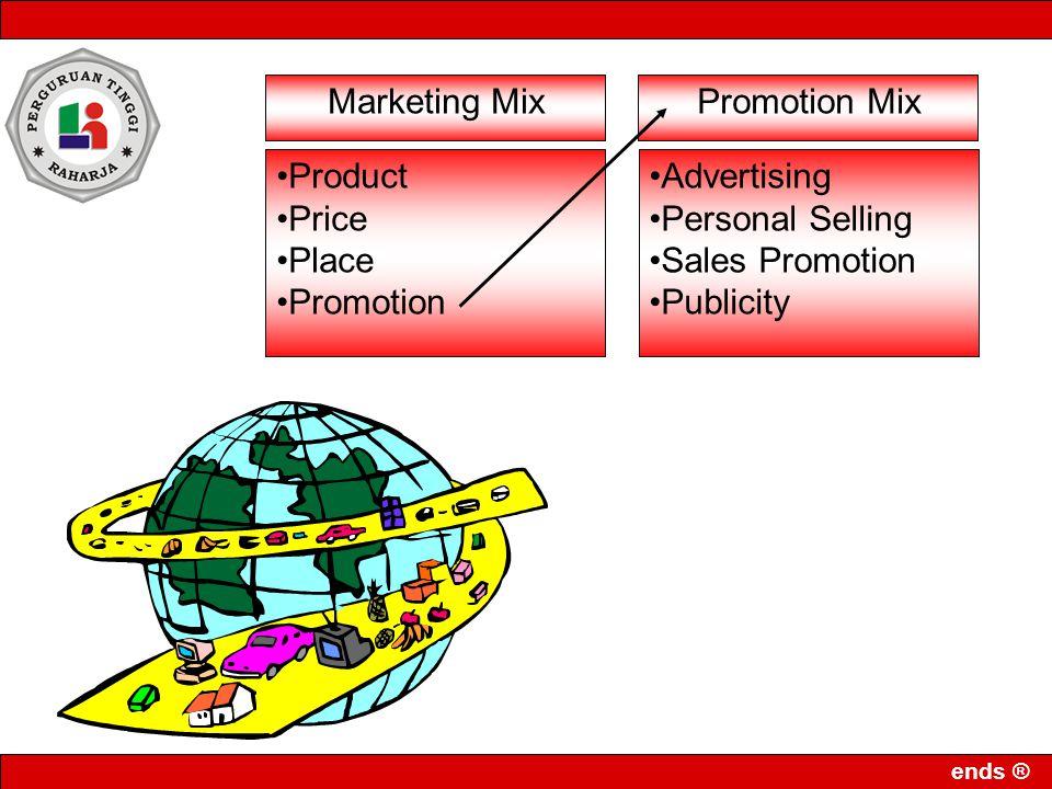 ends ® 33 Public relation Kiat pemasaran yg dilakukan dimana perusahaan tidak harus berhubungan hanya dengan pelanggan, pemasok & penyalur tetapi juga harus berhubungan denga kumpulan kepentingan publik yg lebih besar Program PR antara lain –Publikasi, events, hubungan dengan investor, exhibitions/ pameran & mensponsori berbagai acara