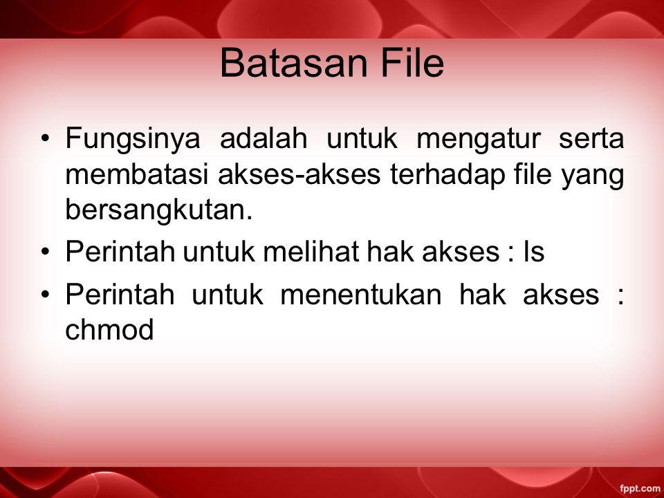 Hak Akses Hak Akses File Read (baca) simbol r Write (tulis) simbol w Execut (eksekusi) simbol x Hak Akses Pemilik File Owner/ user [U] Group [G] Other