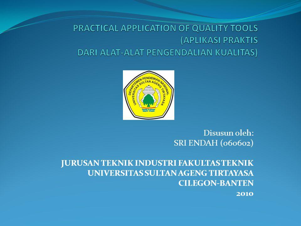 Disusun oleh: SRI ENDAH (060602) JURUSAN TEKNIK INDUSTRI FAKULTAS TEKNIK UNIVERSITAS SULTAN AGENG TIRTAYASA CILEGON-BANTEN 2010