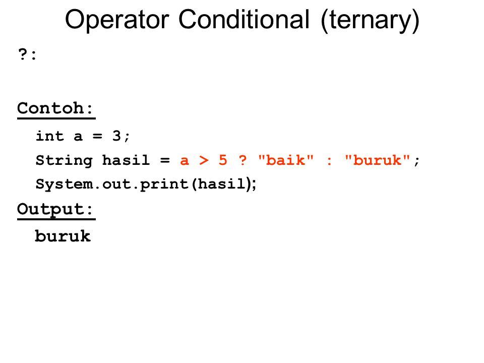 Operator Equality (binary) == (perbandingan sama dengan) != (perbandingan tidak sama dengan) Contoh: 76 == 54 98 != 43 kata == KaTa ekspresi ini tidak memberikan hasil yang benar.